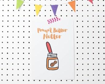 Peanut Butter Nutter print - A4 or A5 | home decor | wall art | kitchen art