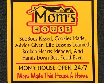 Mom's House 12 x 12 Metal Sign.  Show Mom How Much You Appreciate Her.