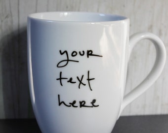 Custom Mug - Your text. My handwriting.