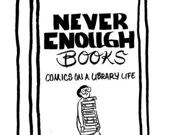 Never Enough Books, Comics on a Library Life minicomic