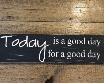 Today is a good day for a good day sign| old fence panel|distressed sign|FixerUpper|Farmhouse