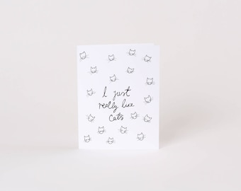 I Just Really Like Cats // Funny Cat Greeting Card