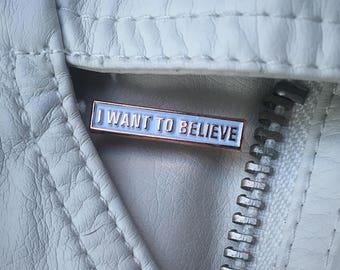 I Want To Believe Soft Enamel