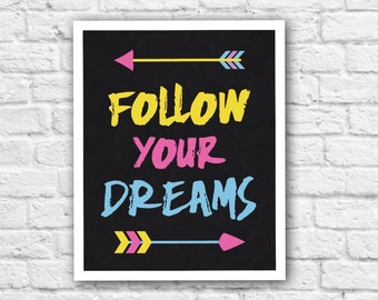 Follow Your Dreams, Printable Wall Art, Inspirational Quote, Bright, Colorful, Arrows