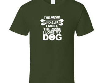The More People I Meet T Shirt