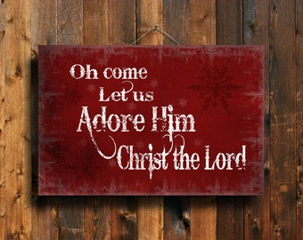 Oh Come Let Us Adore Him - Christmas Sign - Christmas art - Christmas decor - Red Christmas sign - Christmas decoration