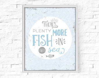 """Printable There's Plenty More Fish In The Sea Print - Inspirational Wall Art - Seaside Home Decor - Typography Print - 8""""x10"""" & A4 Download."""
