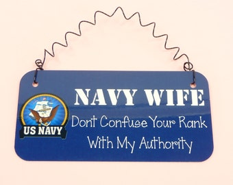 SIGN NAVY WIFE Dont Confuse Your Rank With My Authority Metal Curly Wire Wall Hanging Navy Spouse Navy Mom Mother Wifey