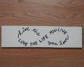 Live The Life You Love Infinty Sign, Pallet Sign, Wall Decor