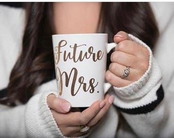 Future Mrs. Mug | Custom Mug | Gold Mug | Bride Gift
