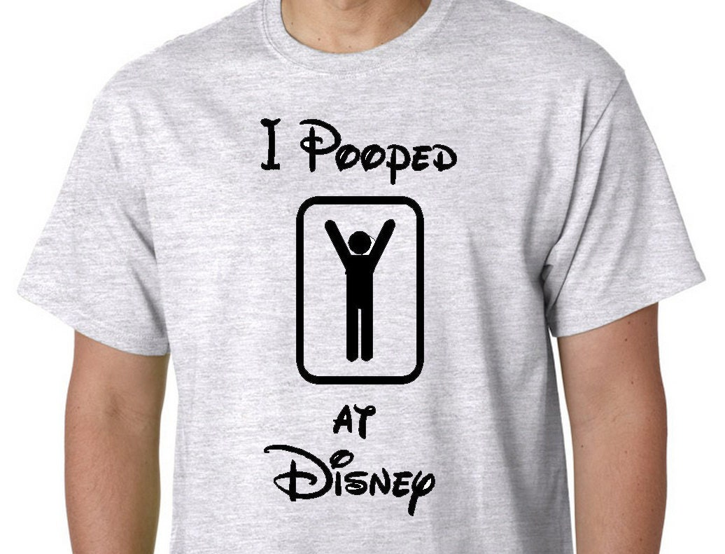 Disney family shirts funny disney shirts i pooped at disney for Made to order shirts online