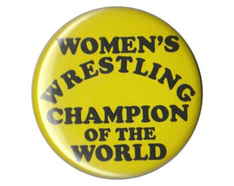 """Women's Wrestling Champion Of The World ONE & a HALF INCH button pin pinback badge handmade homemade 1.5"""" Andy Kaufman magnet"""