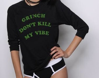 Grinch Shirt - Tacky Christmas Sweater Party - Christmas Tshirt - Christmas Sweatshirt