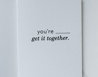 get it together-- letterpress birthday card