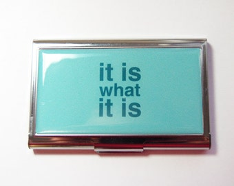 It is what it is, Card Case, Business Card Case, Card case, business card holder, Card case for her, Turquoise (3428)