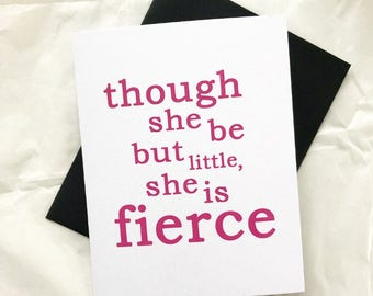 """Shakespeare """"Though she be but little, she is fierce"""" Midsummer Night's Dream Birthday Card"""