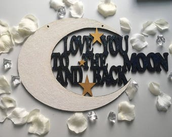 Laser cut wooden love you to the moon and back sign