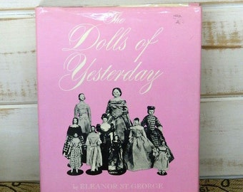 The Dolls of Yesterday - By Eleanor St. George