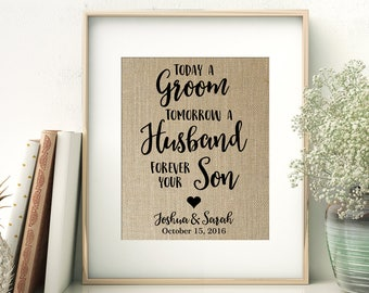 Parent Thank You Gift | Wedding Gift For Parents of the Groom | Today a Groom - Tomorrow a Husband - Forever Your Son | Burlap Print