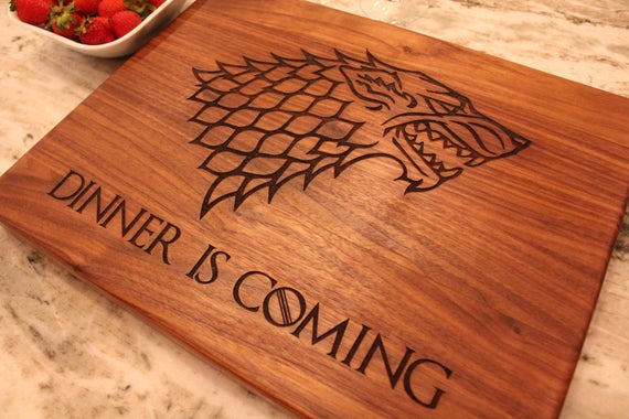 Superior Fathers Day Gift, Game Of Thrones Gift, GOT Cutting Board, Dinner Is  Coming, GOT Merchandise, Gift For Her, Gift For Him   Naked Wood Works