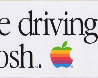 I'd Rather Be Driving a Macinstosh Bumper Sticker - ON SALE!