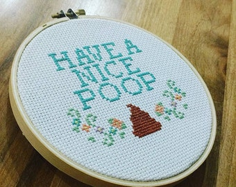 Have a Nice Poop, Have a Nice Poop Cross Stitch pattern, Bathroom Cross Stitch, Subversive Cross Stitch, pdf