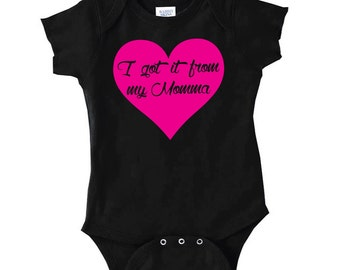 I got it from My Momma Baby Onesie.. I got it from My Momma Baby Bodysuit..
