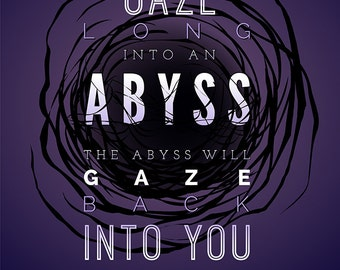 "Nietzsche — [§] Typography Quote - ""If You Gaze Long into an Abyss, the Abyss will Gaze Back into You"" - 8x10 Print"