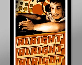 Alright/Alright/Alright Movie Poster - Poster 407 - 13 X 19 or 24 x 36 Inch -  Home Decor