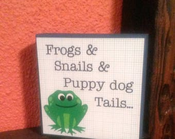Frogs, Snails & Puppy Dog Tails Wood Sign || What Little Boys are Made of || Boys