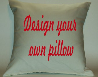 Customize a pillow with YOUR favorite saying or picture.