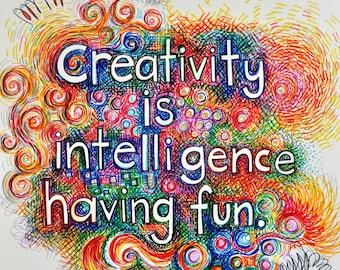 "Brightly Colored Art Print-  ""Creativity is Intelligence Having Fun""  - Albert Einstein"