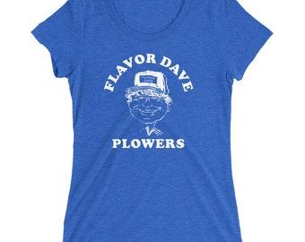 Flavor Dave Plowers Ladies' short sleeve t-shirt