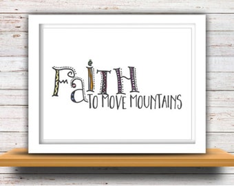 FLASH SALE 60% Off Faith to Move Mountains, Printable Wall Art, Christian Faith Art, Printable Art, Printable Quotes, Home Decor