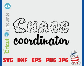 Chaos Coordinator SVG Mom Life Svg Cutting File Funny Mom svg Teacher svg Mom gift Mom Svg files for Cricut Silhouette Dxf Pdf Eps Png Jpg