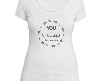 You are too beautiful Triblend Scoop Neck Tee