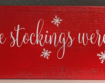 And the stockings were hung... Stocking holder wood sign