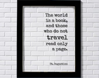 St. Augustine - Floating Quote - The world is a book and those who do not travel read only a page - Travel Sign Quote Traveler Journey