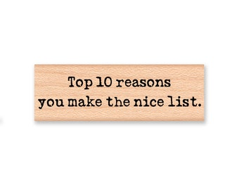 CHRISTMAS NICE LIST~Rubber Stamp~Top 10 reasons you make the nice list.~Holiday Crafting~Santa List~Naughty or Nice~Wood Mounted  (55-11)