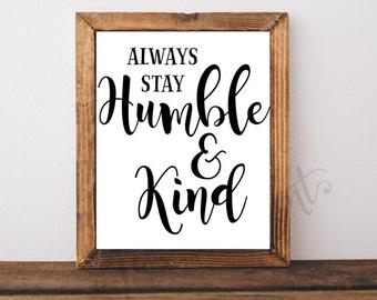 Always Stay Humble and Kind Printable, Song Lyric Art, Classroom Print, Home Decor