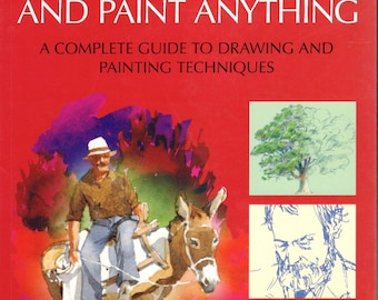 Learn To Draw and Paint Anything by Angela Gair and Terry Longhurst, Paragon Books, Barnes and Noble 2006