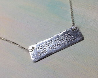 Nevertheless She Persisted Necklace Motivational Inspirational Mantra Strength Quote Jewelry Sterling Silver Pendant Bar Necklace