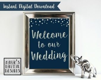 INSTANT DOWNLOAD - Printable Welcome To Our Wedding Sign / Party Sign / Wedding Decoration / Silver Navy Blue / Glitter / Sparkle JPEG file