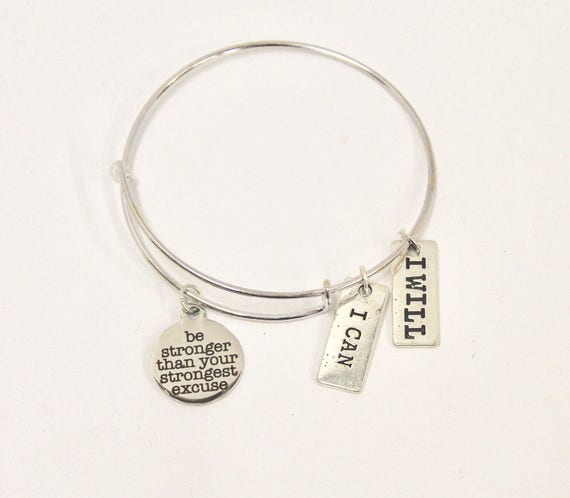 Be Stronger Than Your Strongest Excuse Expanding Bangle Bracelet, I Can I Will, Motivational Jewelry, Inspirational Jewelry, Gift for Her