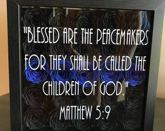 Blessed Are The Peacemakers | Shadow Box | Rolled Flowers | Father's Day | Gifts for Dad | Police | Cop | Blue Line | Law Enforcement