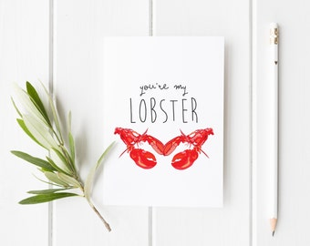 You're my lobster, cute valentine, anniversary card, wedding card, boyfriend birthday card, valentines card, husband card, lobster card