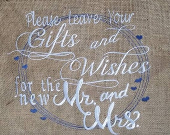 Custom Please Leave Your Gifts and Wishes for the New Mr and Mrs - Embroidered Burlap Sign