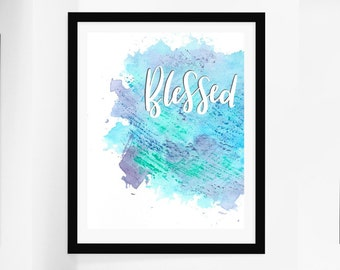 blessed - instant download - quote love - nursery - home decor - DIY - calligraphy - watercolor