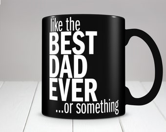 Best dad mug - funny black coffee cup - cool gift idea for the greatest most awesome fathers