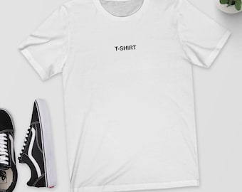 """A T-Shirt Labeled """"T-Shirt"""" - Funny Tee - Graphic Shirt - Black, White or Grey - S M L XL XXL"""